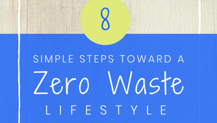 8 Simple Steps Toward a Zero Waste Lifestyle